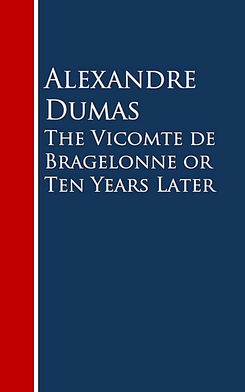 The Vicomte de Bragelonne or Ten Years Later