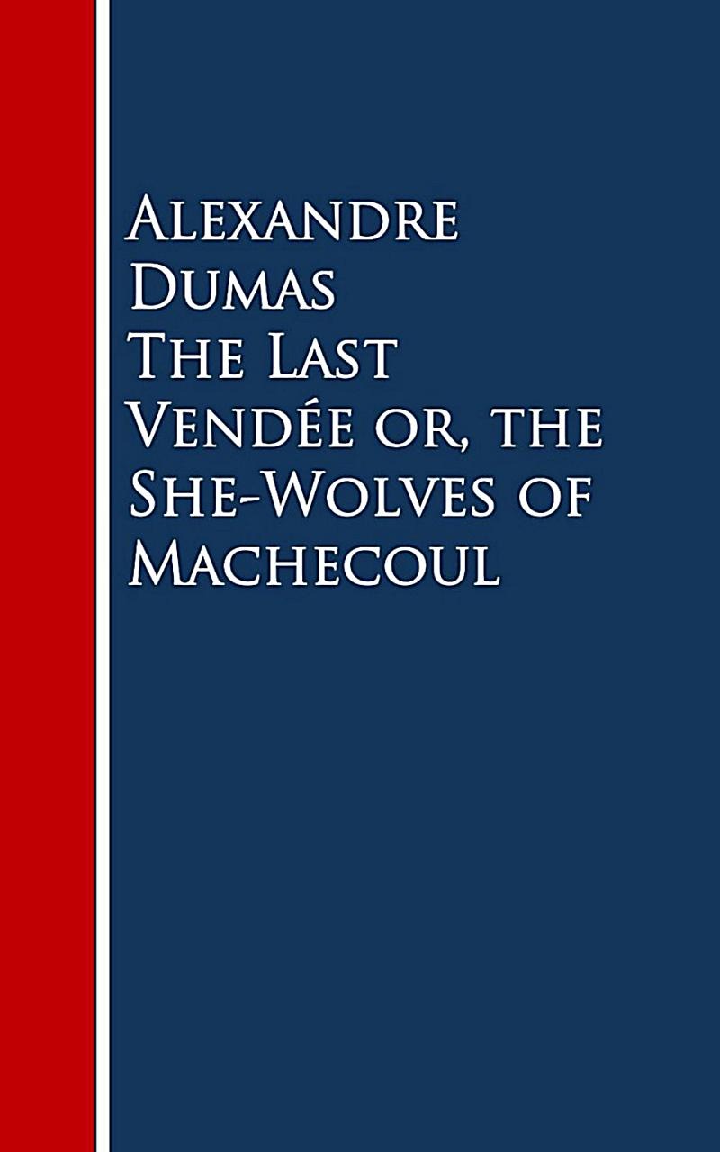 The Last Vendee or, the She-Wolves of Machecoul
