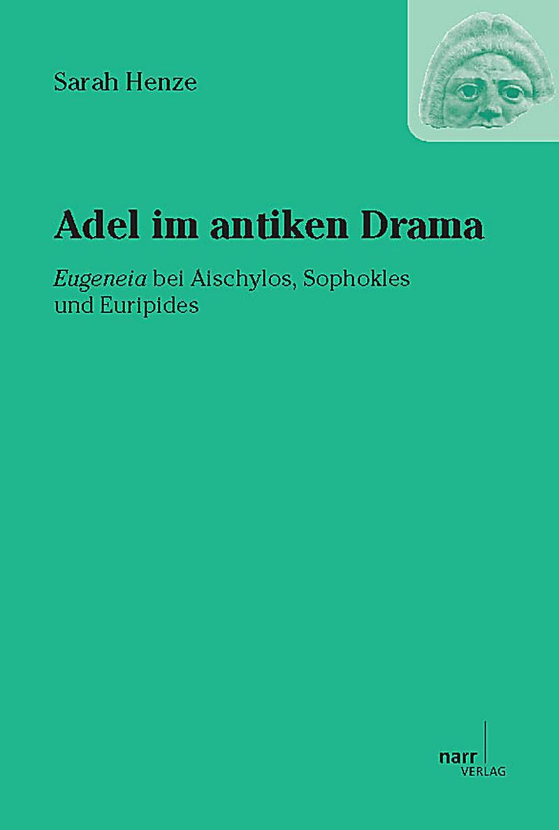 DRAMA - Studien zum antiken Drama und seiner Rezeption: Adel im antiken Drama