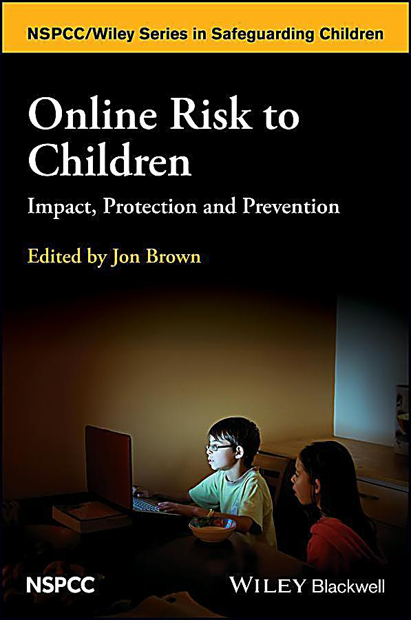 Wiley Child Protection & Policy Series: Online Risk to Children
