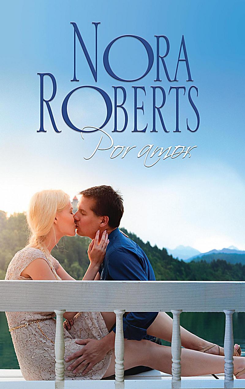 Nora Roberts: Por amor