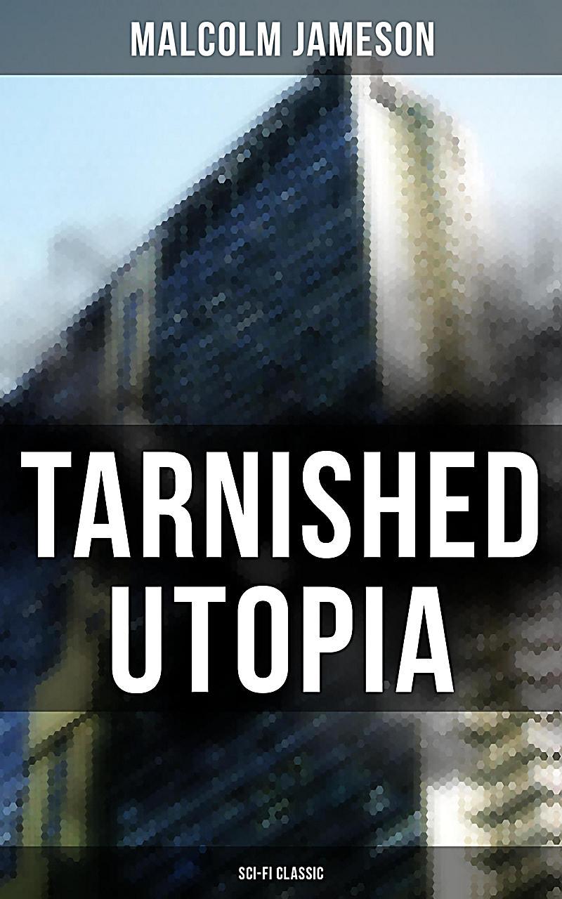 TARNISHED UTOPIA (Sci-Fi Classic)