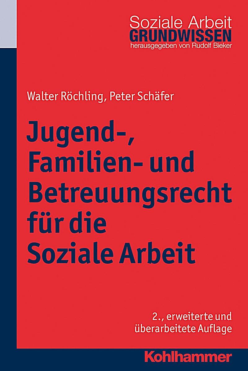 Jugend-, Familien- und Betreuungsrecht f?r die Soziale Arbeit