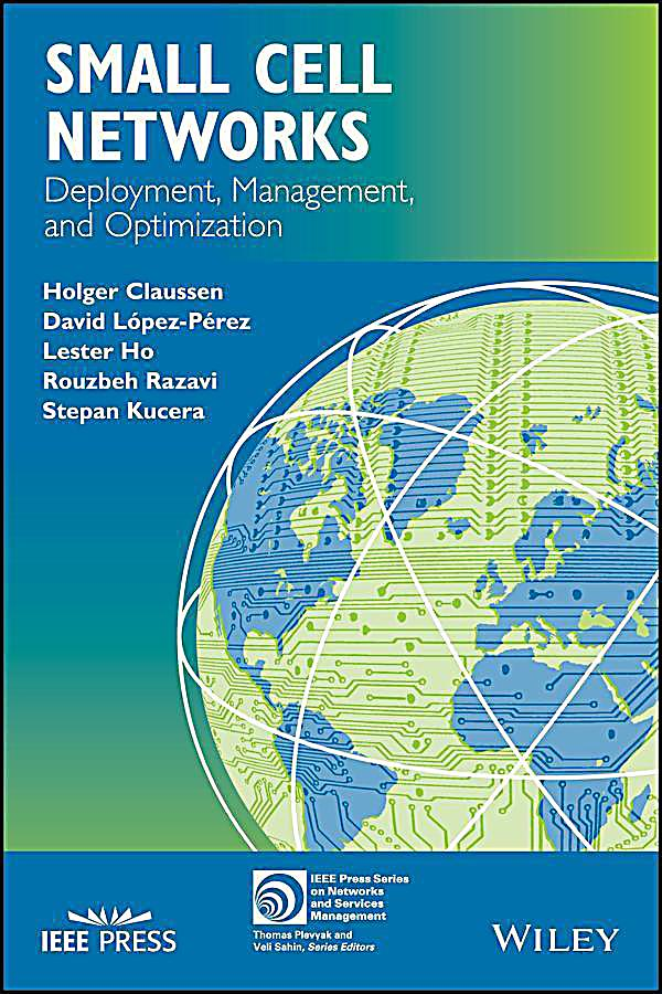 IEEE Press Series on Network Management: Small Cell Networks