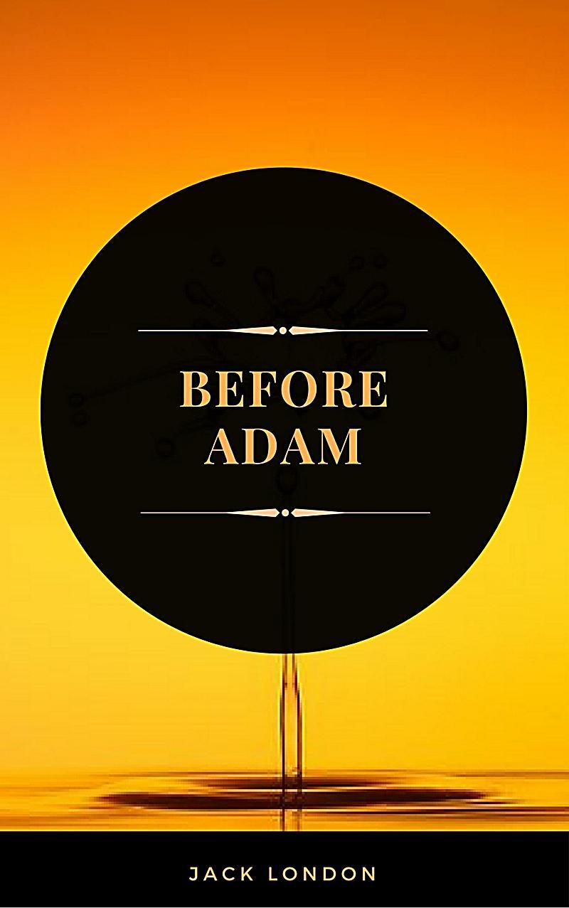 Before Adam (ArcadianPress Edition)