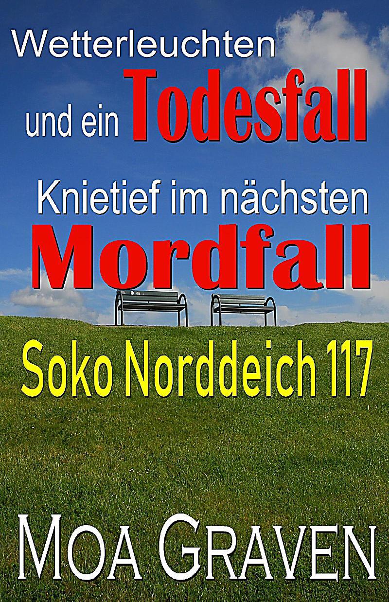 Soko Norddeich 117 - Die schr?gste Ermittlertruppe in Ostfriesland