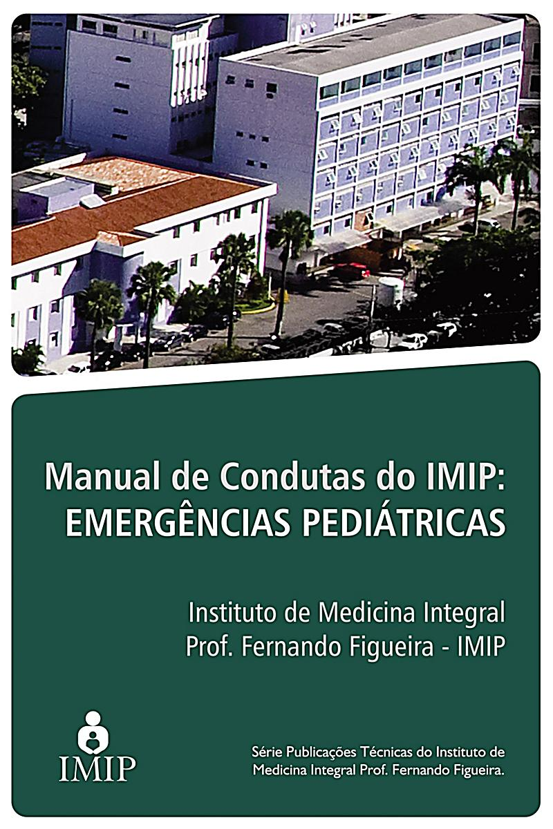 Manual de condutas do IMIP emerg?ncias pedi?tricas