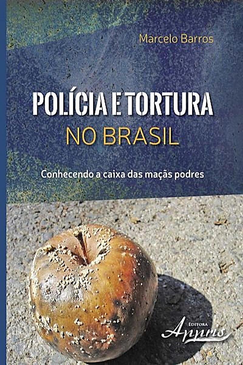 Polícia e tortura no brasil