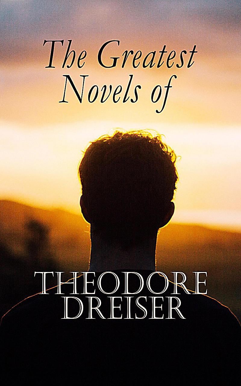The Greatest Novels of Theodore Dreiser