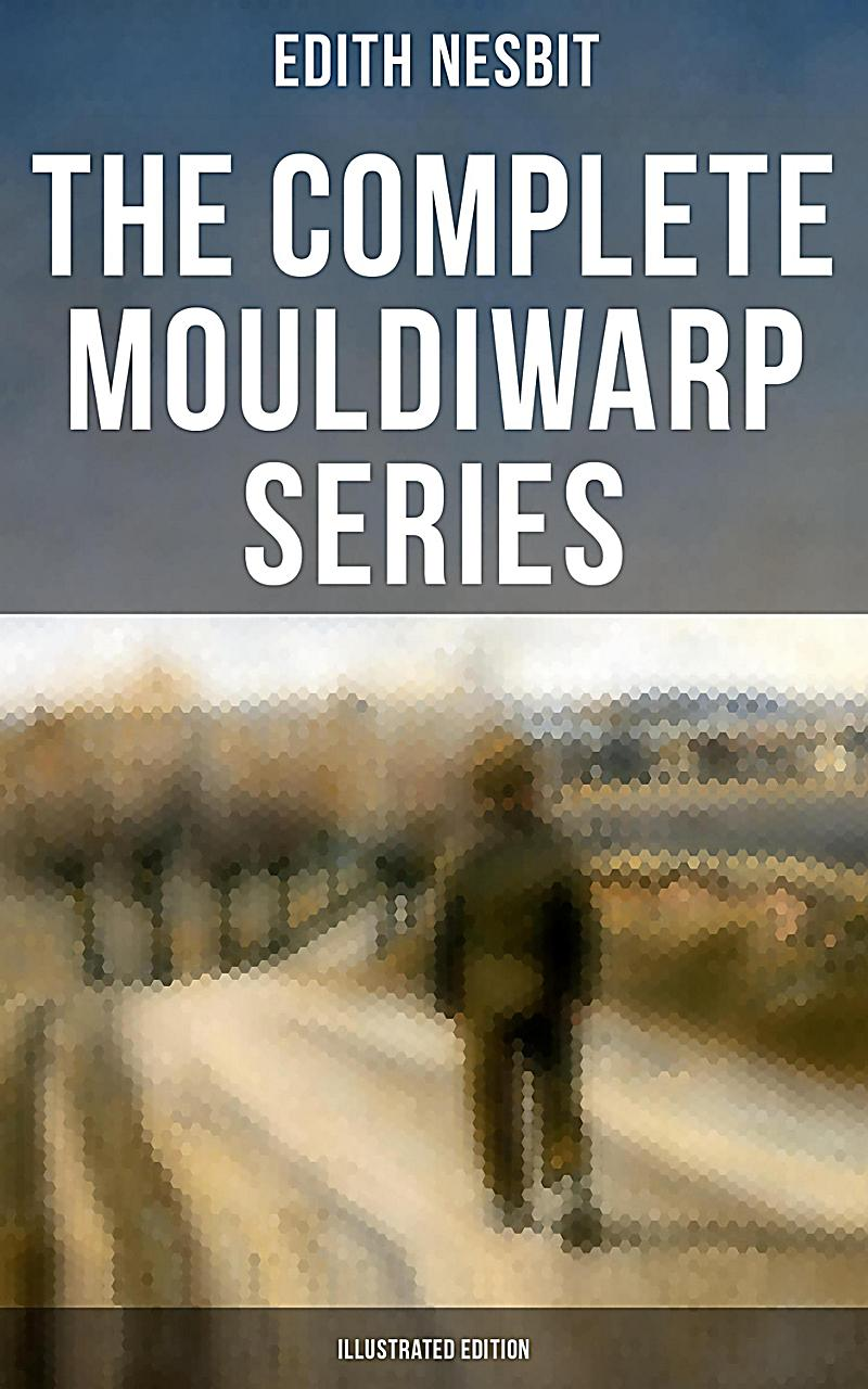The Complete Mouldiwarp Series (Illustrated Edition)