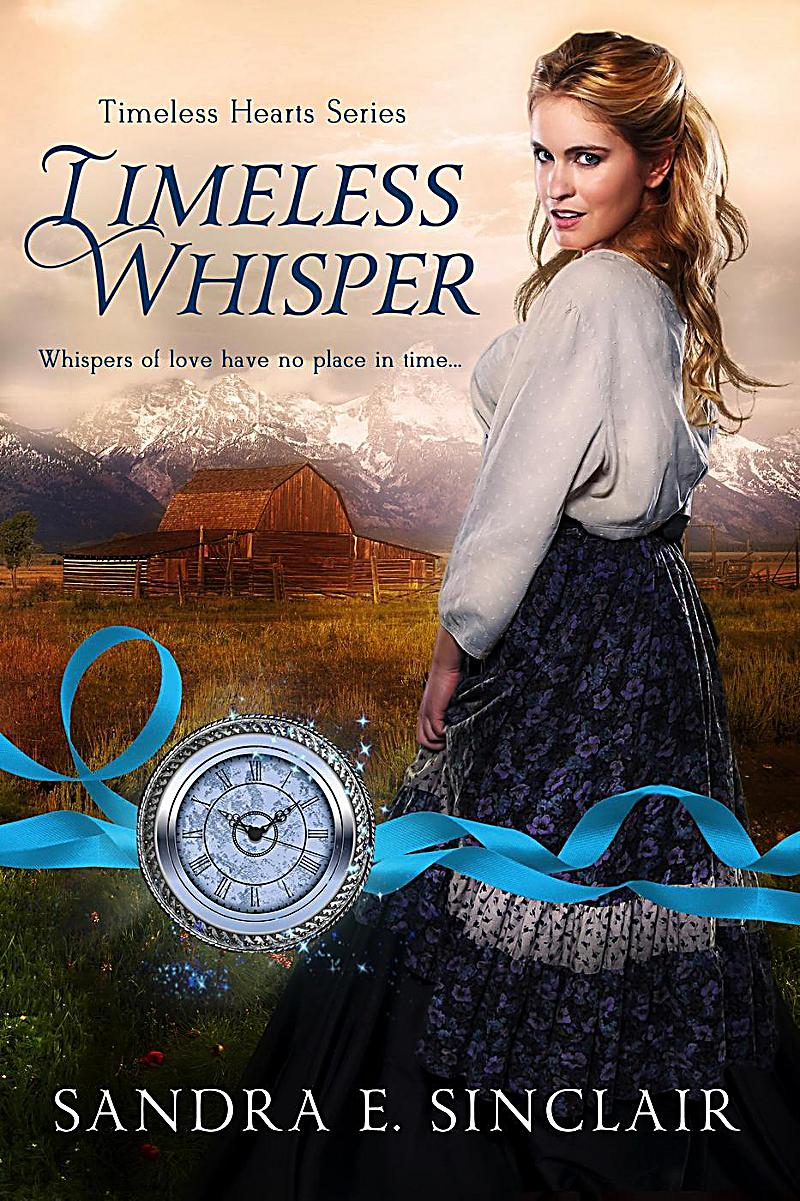 Timeless Whisper (Timeless Hearts Series, #1)