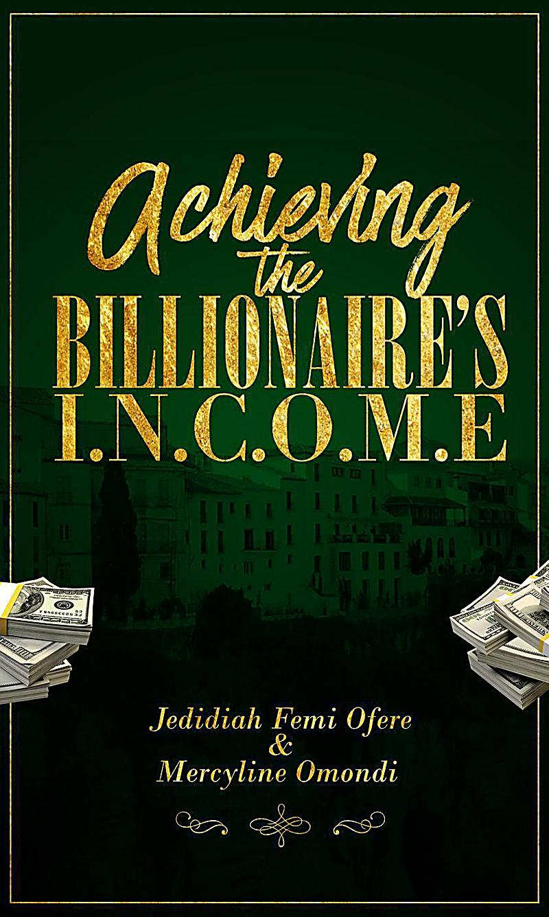 Achieving the Billionaires I.N.C.O.M.E (CTY Book 1)