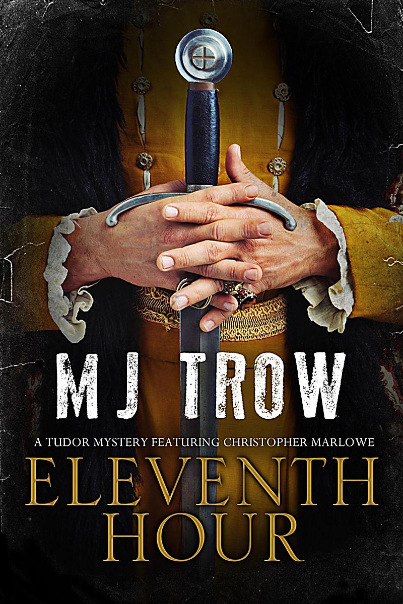 The Kit Marlowe Mysteries: 8 Eleventh Hour