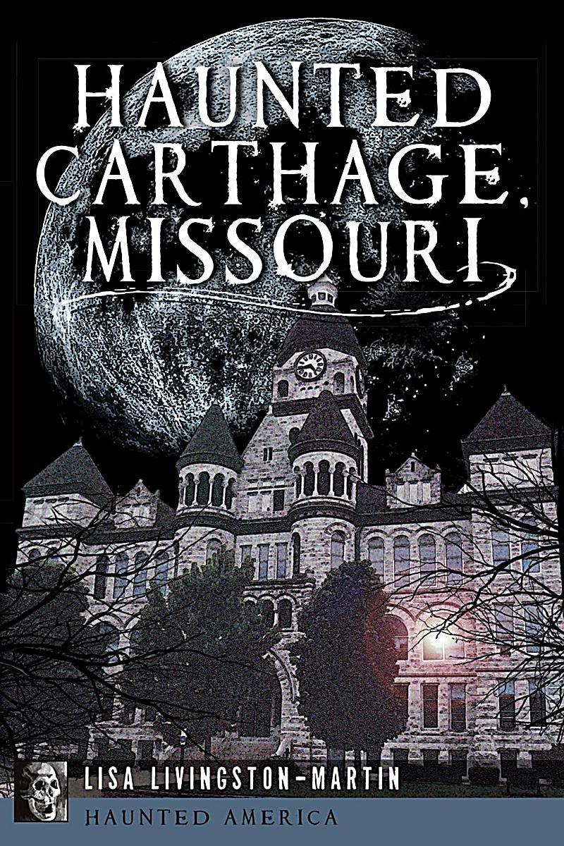 Image of The History Press: Haunted Carthage, Missouri