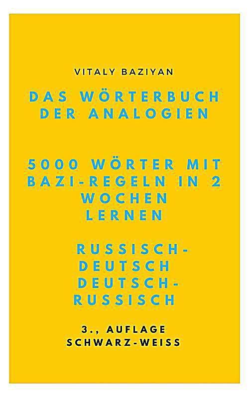 Das W?rterbuch der Analogien Russisch-Deutsch/Deutsch-Russisch mit Bazi-Regeln