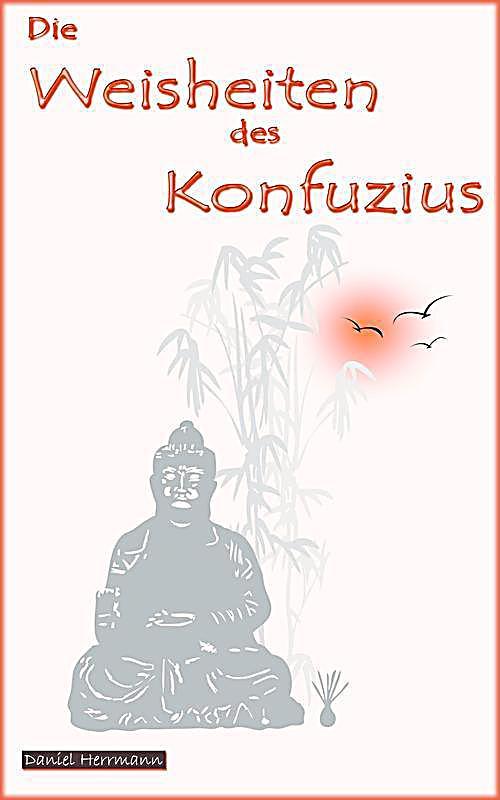 Die Weisheiten des Konfuzius