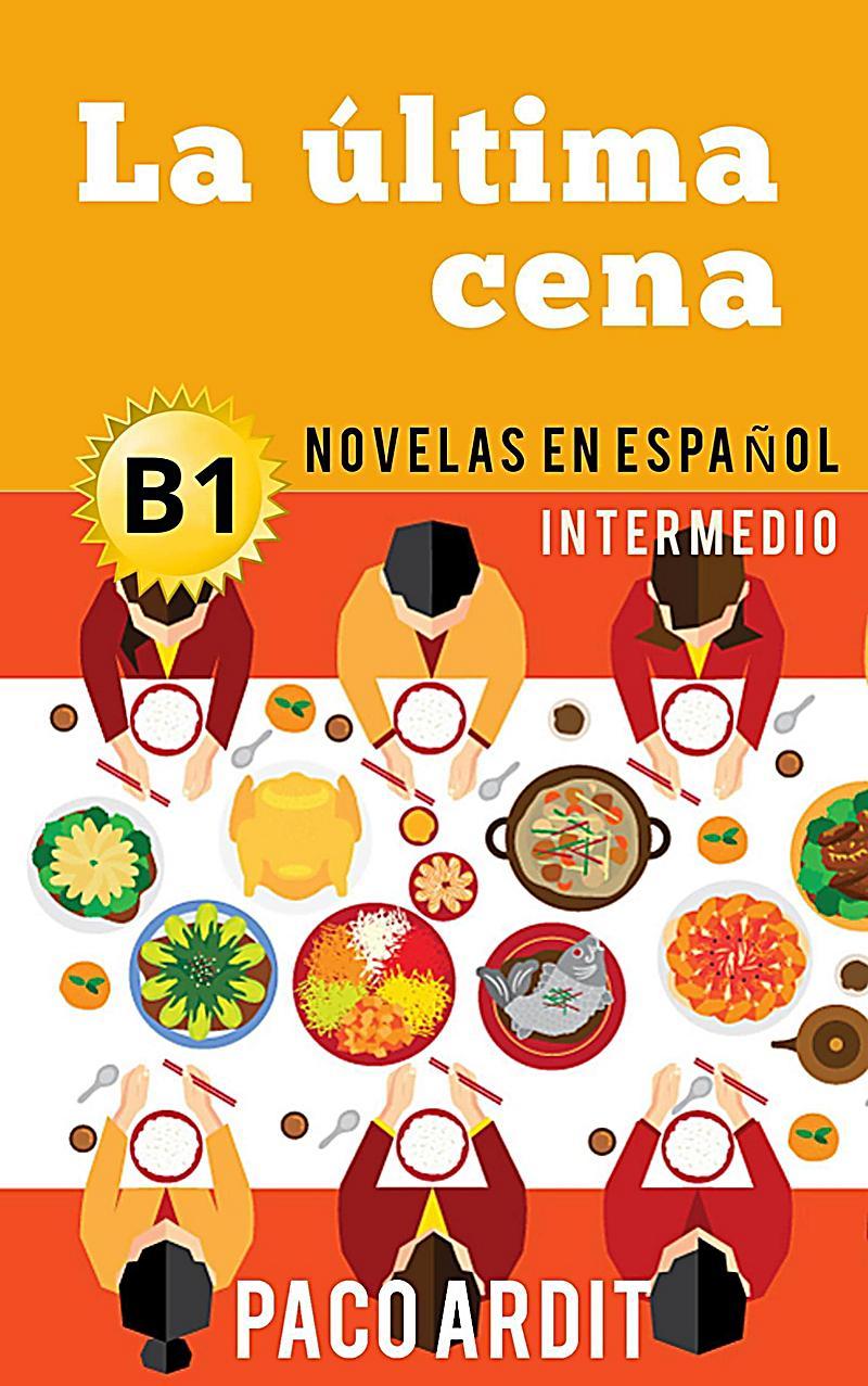 La ?ltima cena - Spanish Readers for Intermediates (B1)