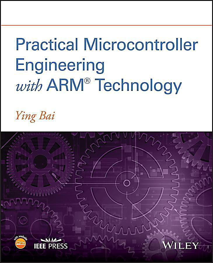 Practical Microcontroller Engineering with ARM- Technology