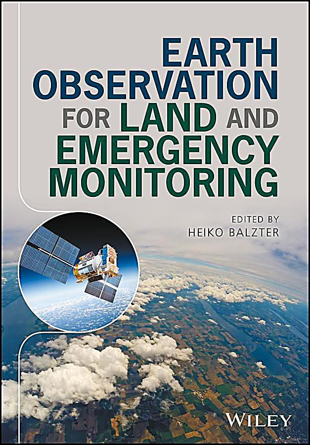 Earth Observation for Land and Emergency Monitoring