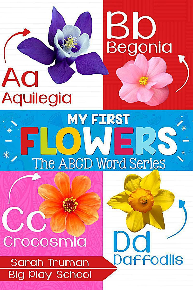 My First Flowers - The ABCD Word Series