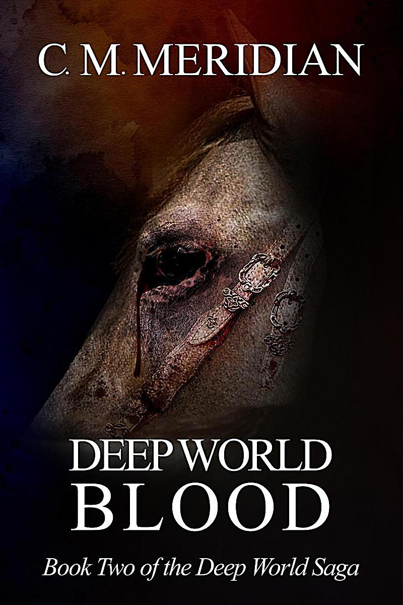 Deep World Blood (Deep World Saga, #2)