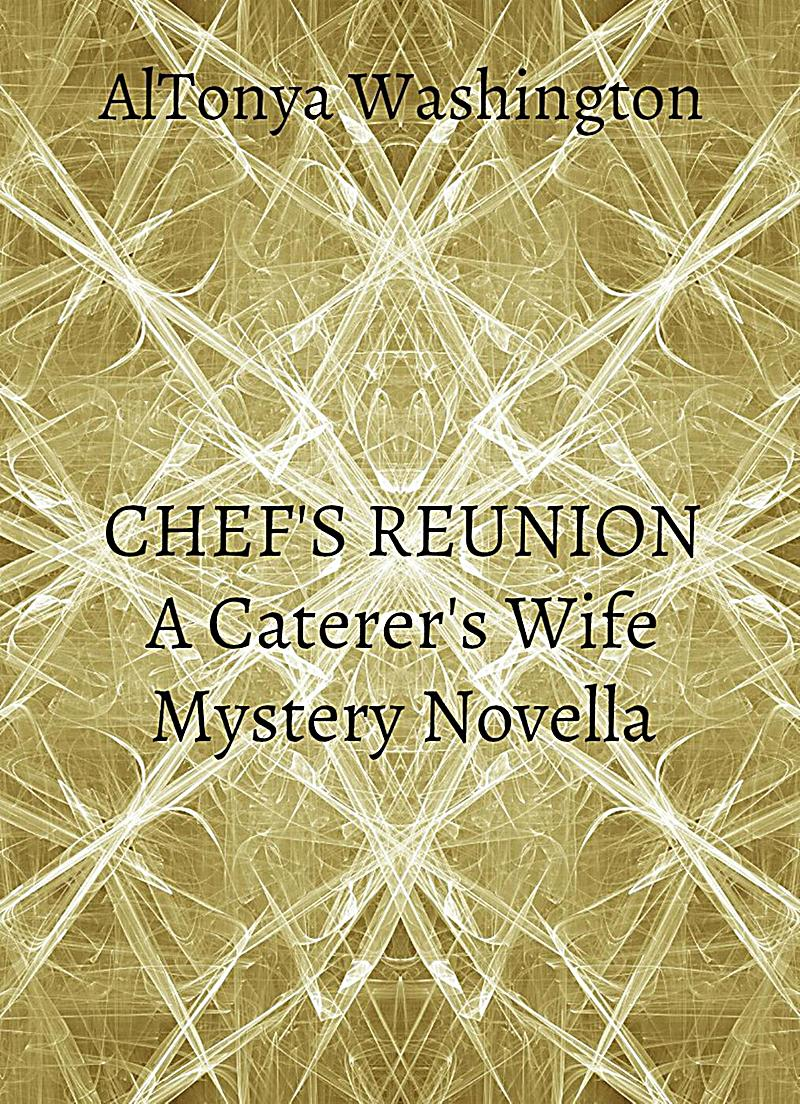 Chef´s Reunion (The Caterer´s Wife, #2)
