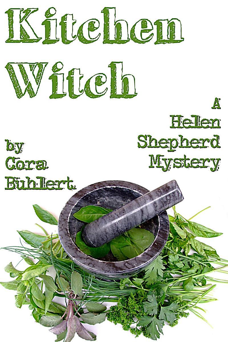 Kitchen Witch (Helen Shepherd Mysteries, #10)