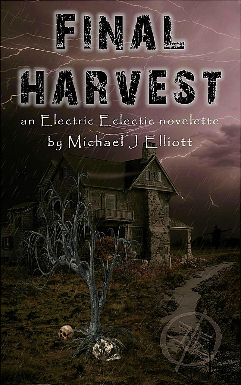Final Harvest-An Electric Eclectic Book
