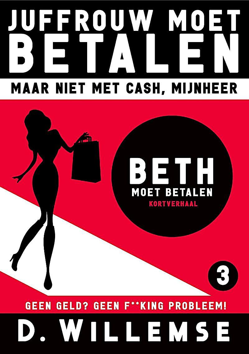 Image of Beth Moet Betalen - Geen Geld? Geen F**king Probleem! (Juffrouw Moet Betalen, Maar Niet Met Cash Mijnheer!, #3)