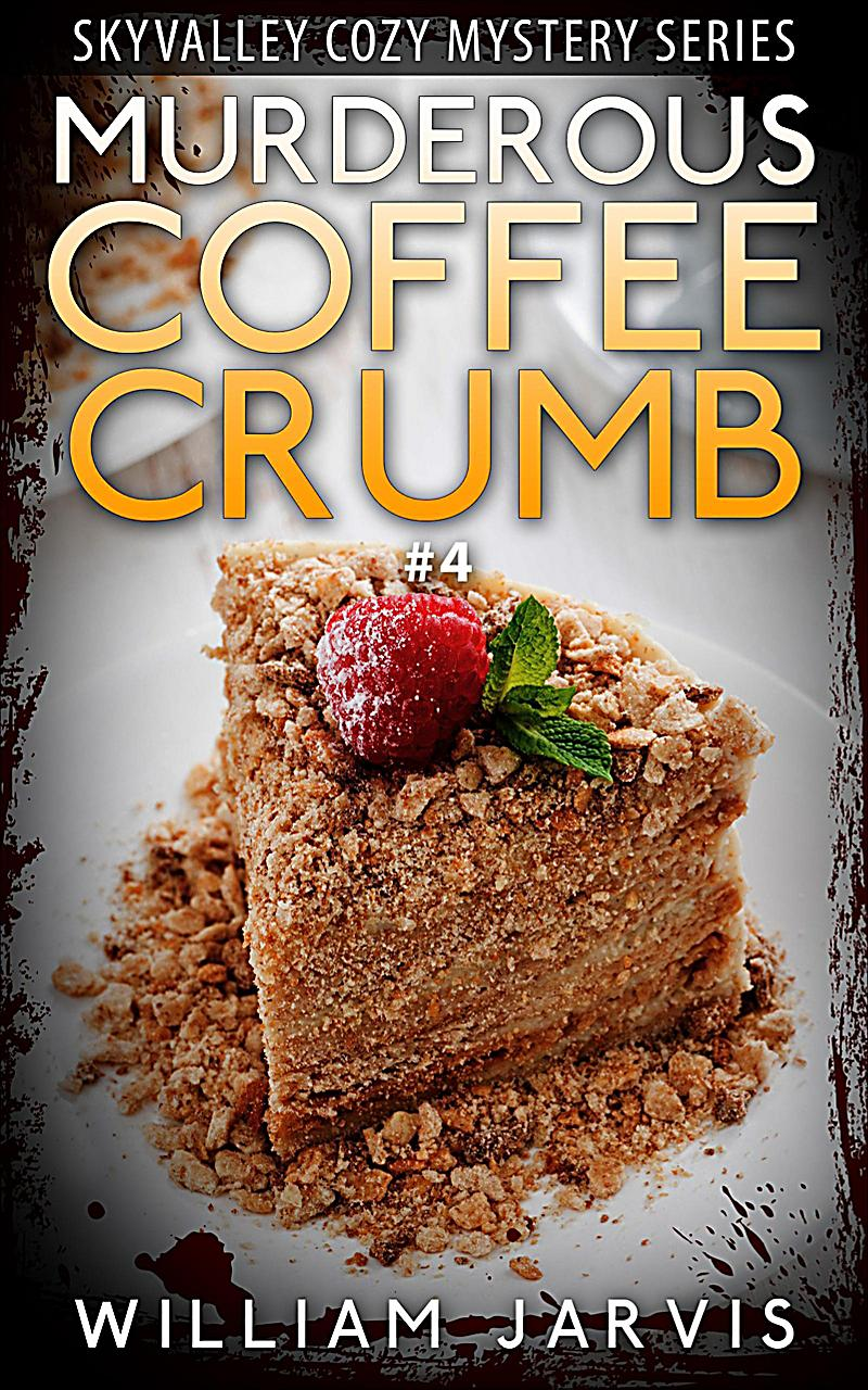 Murderous Coffee Crumble #4 (Skyvalley Cozy Mystery Series)