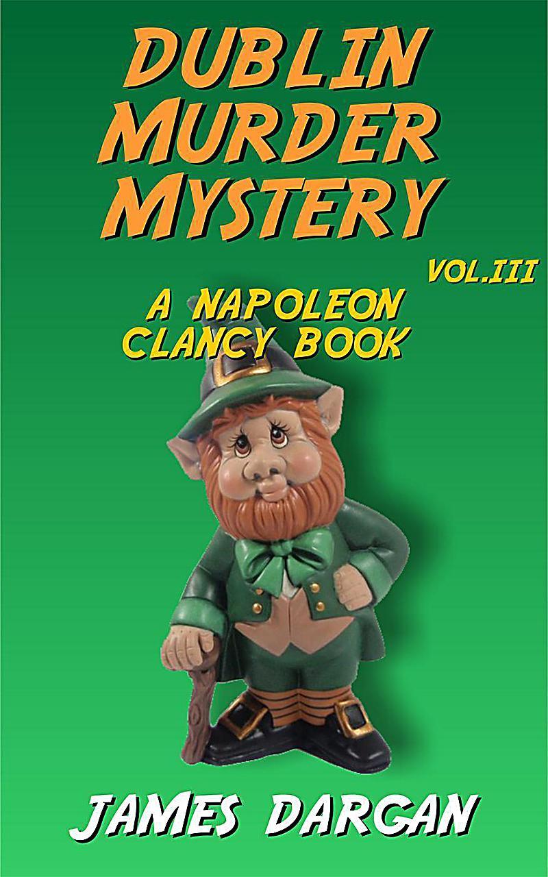 Dublin Murder Mystery (Napoleon Clancy Books, #3)