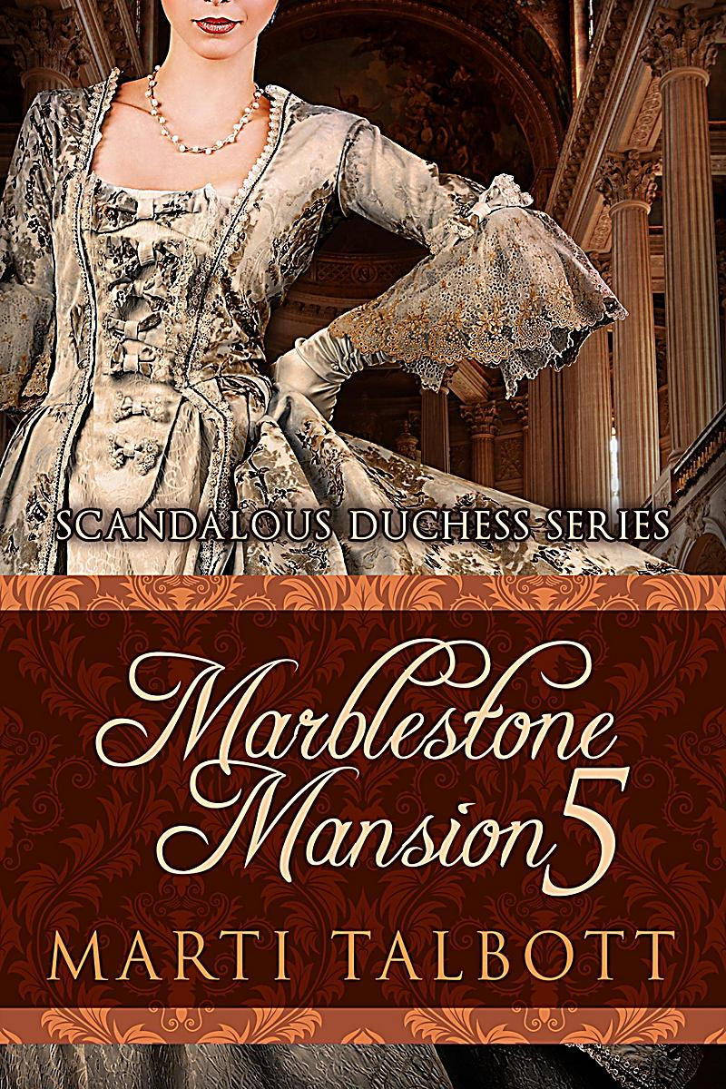 Marblestone Mansion, Book 5 (Scandalous Duchess Series, #5)