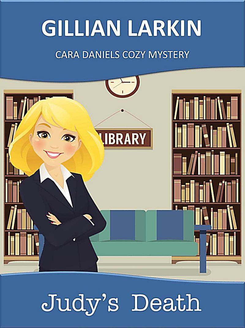 Judy's Death (Cara Daniels Cozy Mystery, #2)