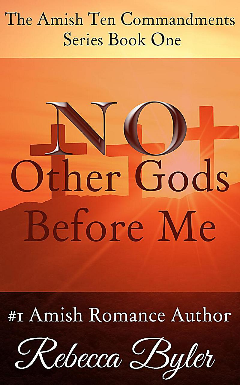 No Other Gods Before Me (The Amish Ten Commandments Series, #1)