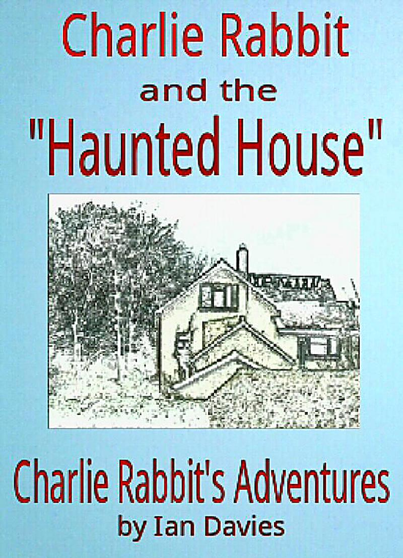 Charlie Rabbit and the ´Haunted House´ (Charlie Rabbit´s Adventures)