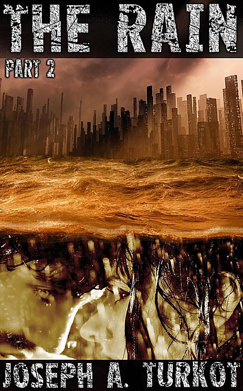 The Rain - Part 2 (The Rain Trilogy, #2)