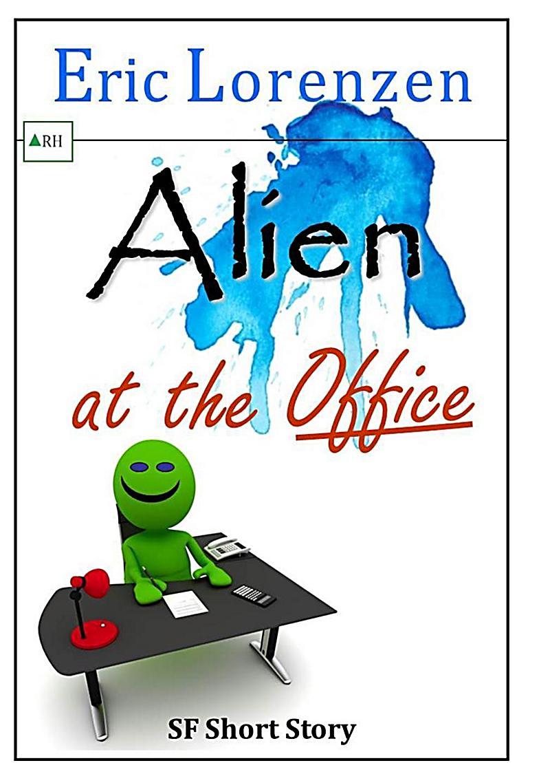 Alien at the Office (Unlucky Aliens)