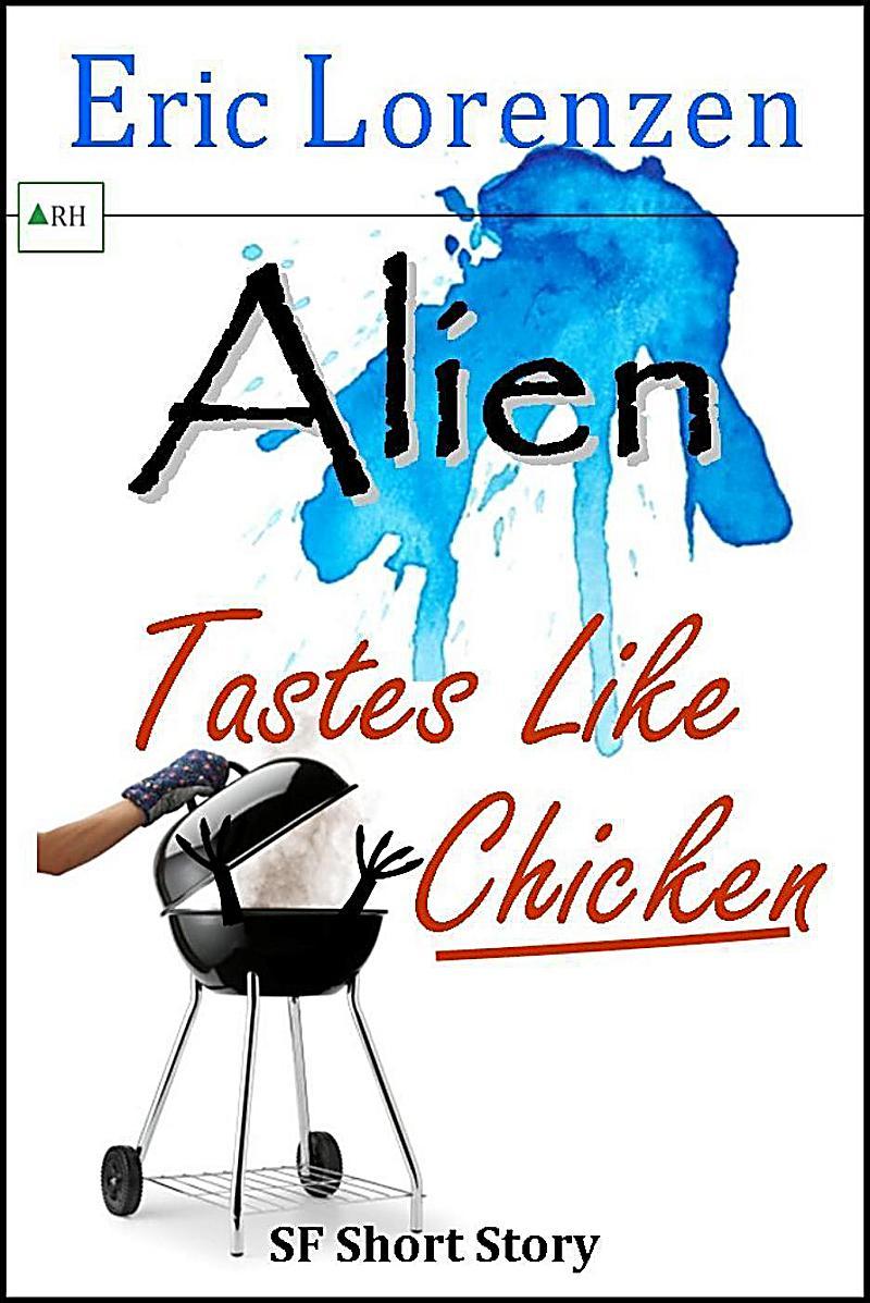Alien Tastes Like Chicken (Unlucky Aliens)