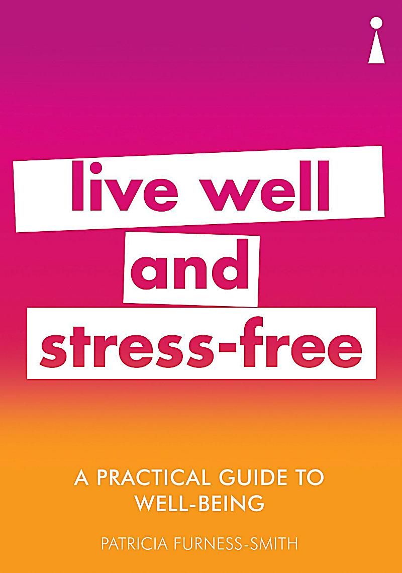 Icon Books Ltd: A Practical Guide to Well-being