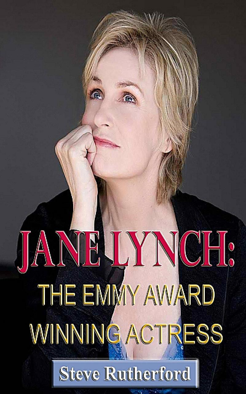 Jane Lynch: The Emmy Award Winning Actress