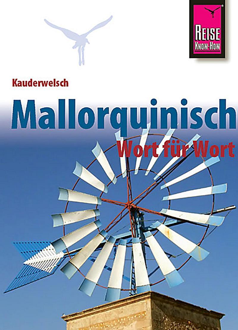 Kauderwelsch: Kauderwelsch, Mallorquinisch Wort f?r Wort