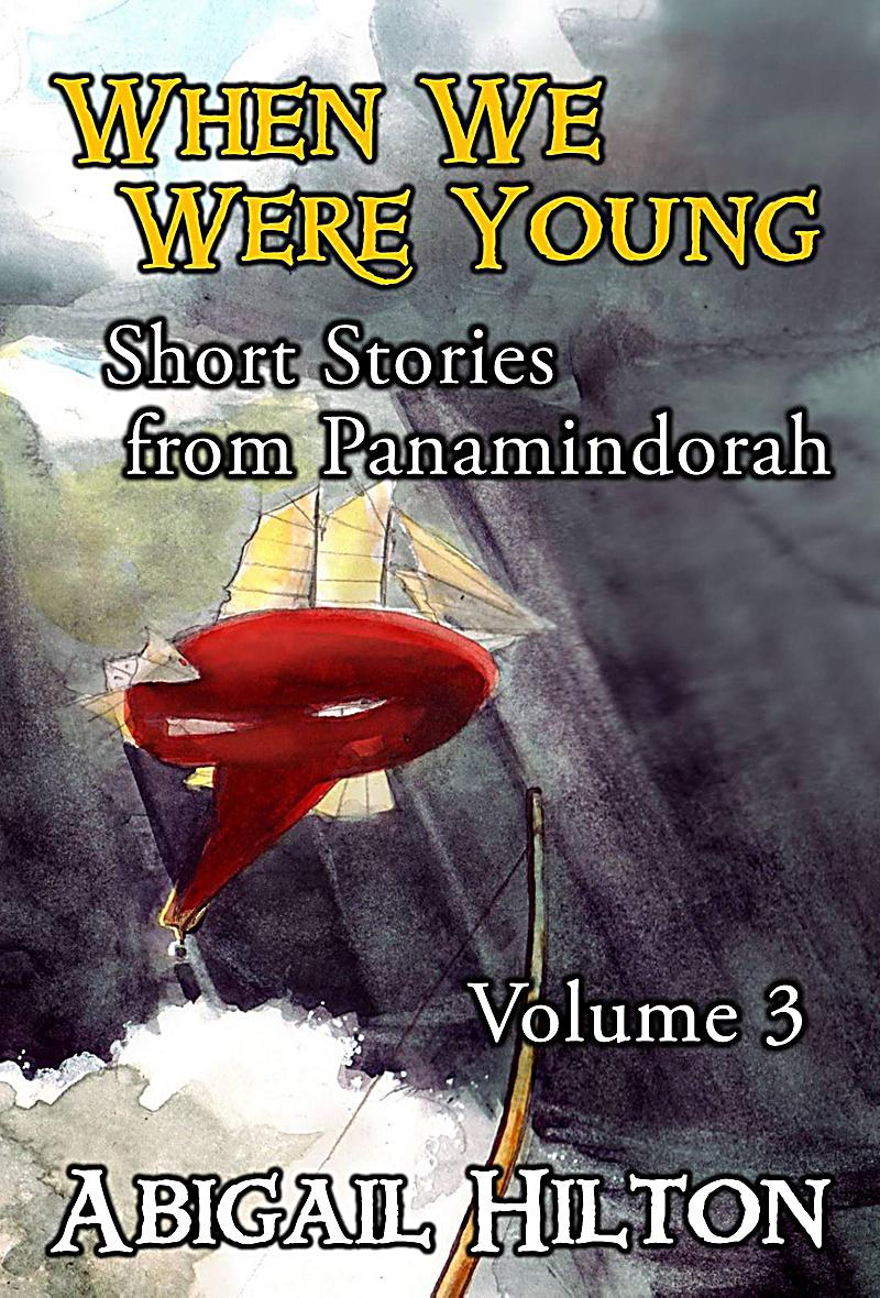 Image of Short Stories from Panamindorah: When We Were Young - Short Stories from Panamindorah, Volume 3