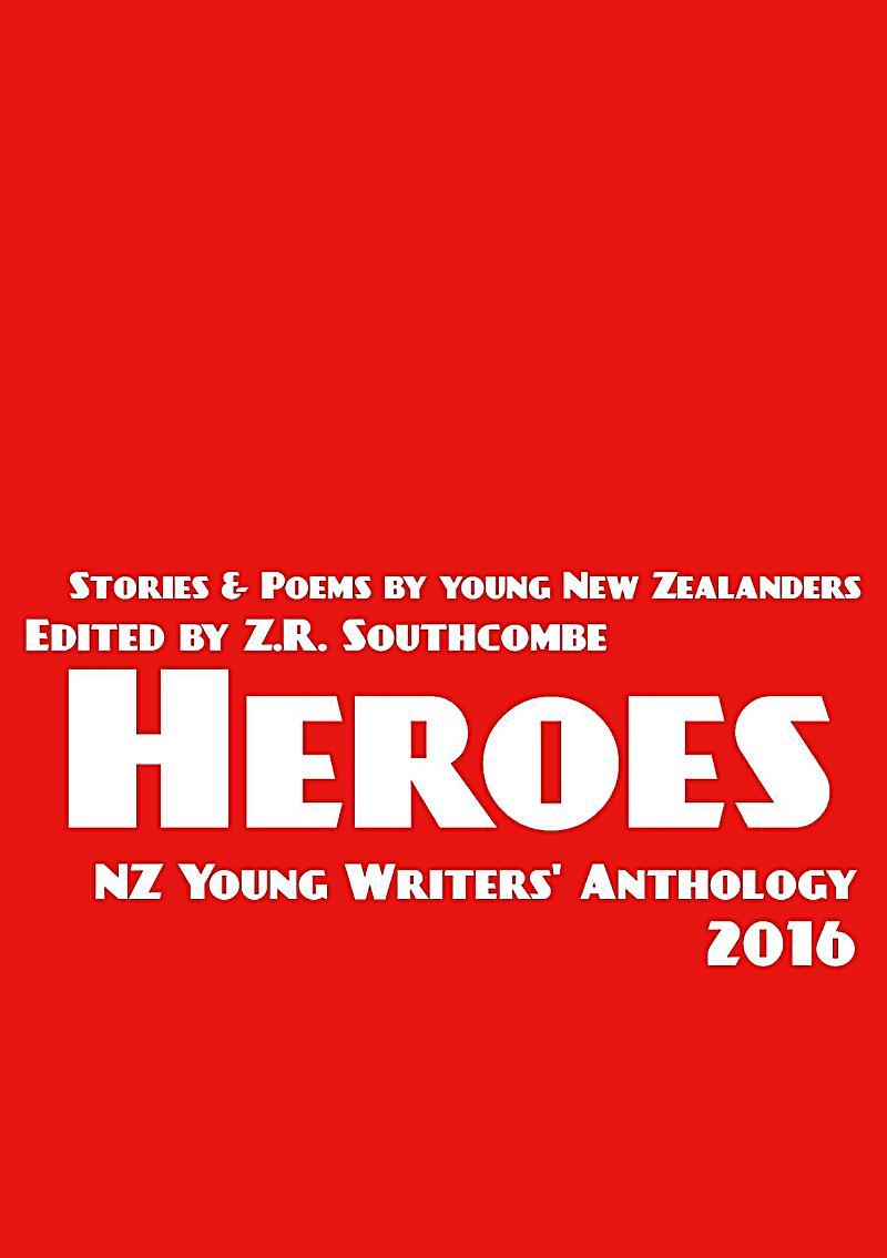 Heroes (NZ Young Writers´ Anthology, #2)