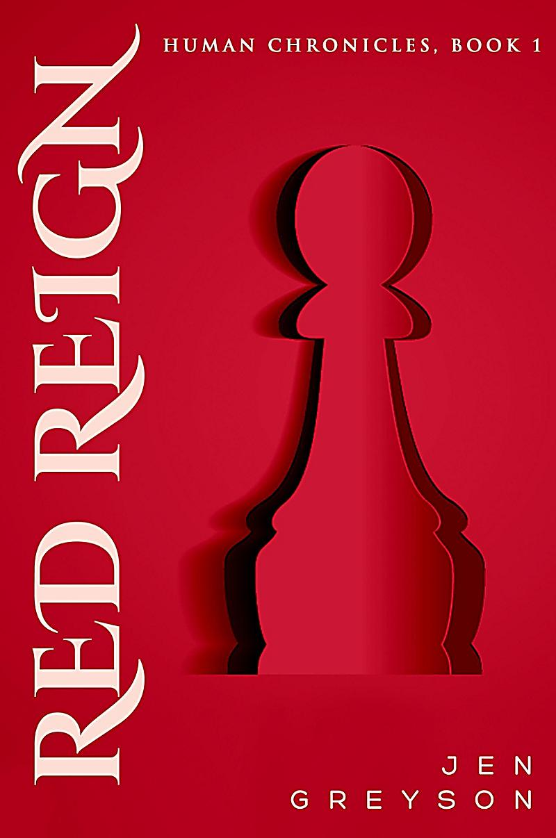 Red Reign (Human Chronicles, #1)