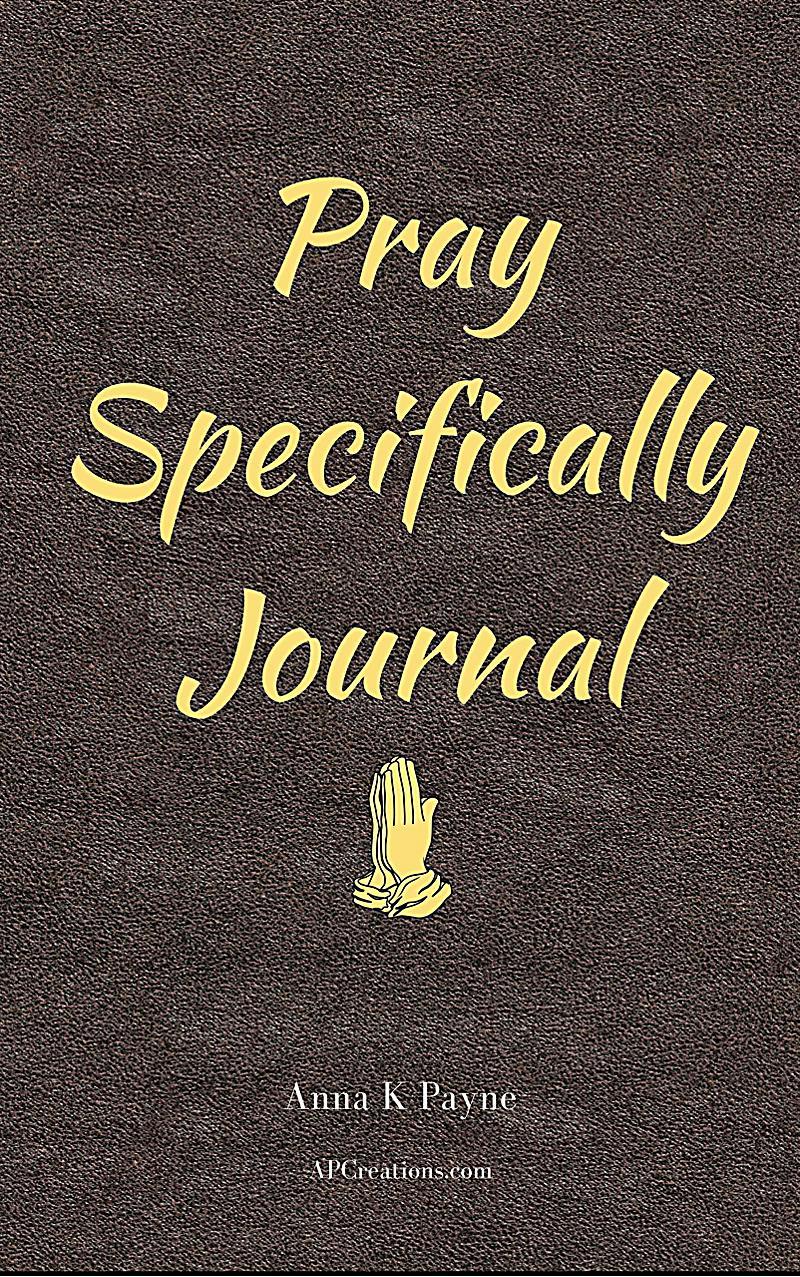 Pray Specifically Journal