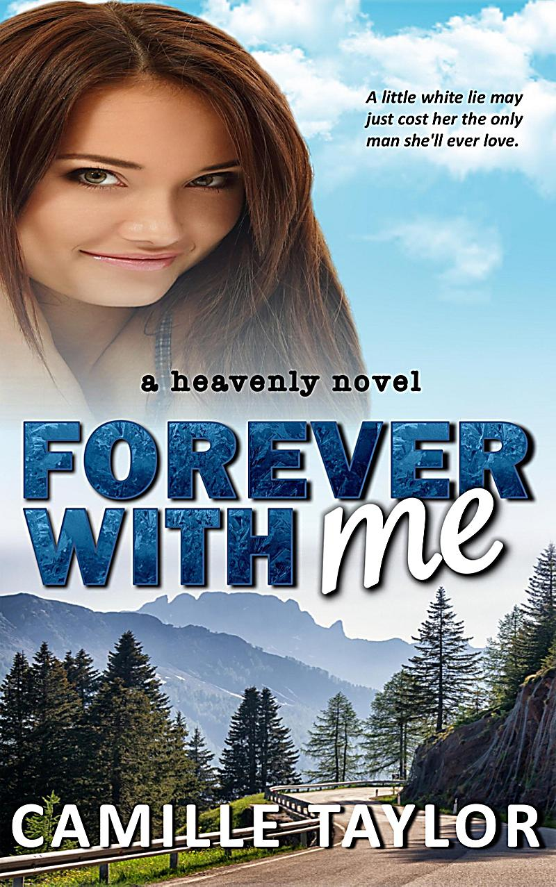 Heavenly: Forever With Me (Heavenly, #2)