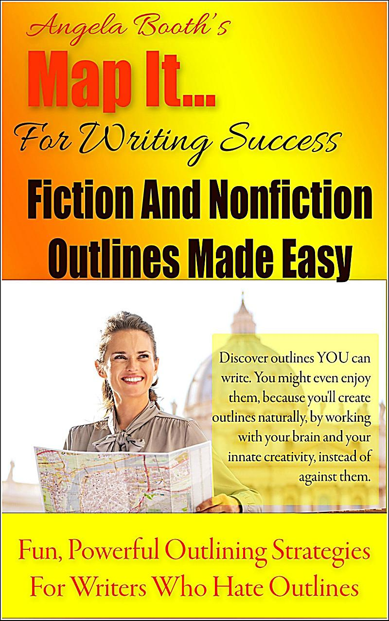 Map It: For Writing Success - Fiction And Nonfiction Outlines Made Easy