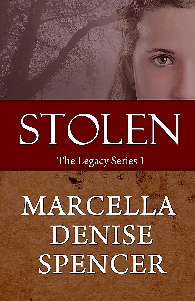 Stolen (The Legacy Series Book 1)