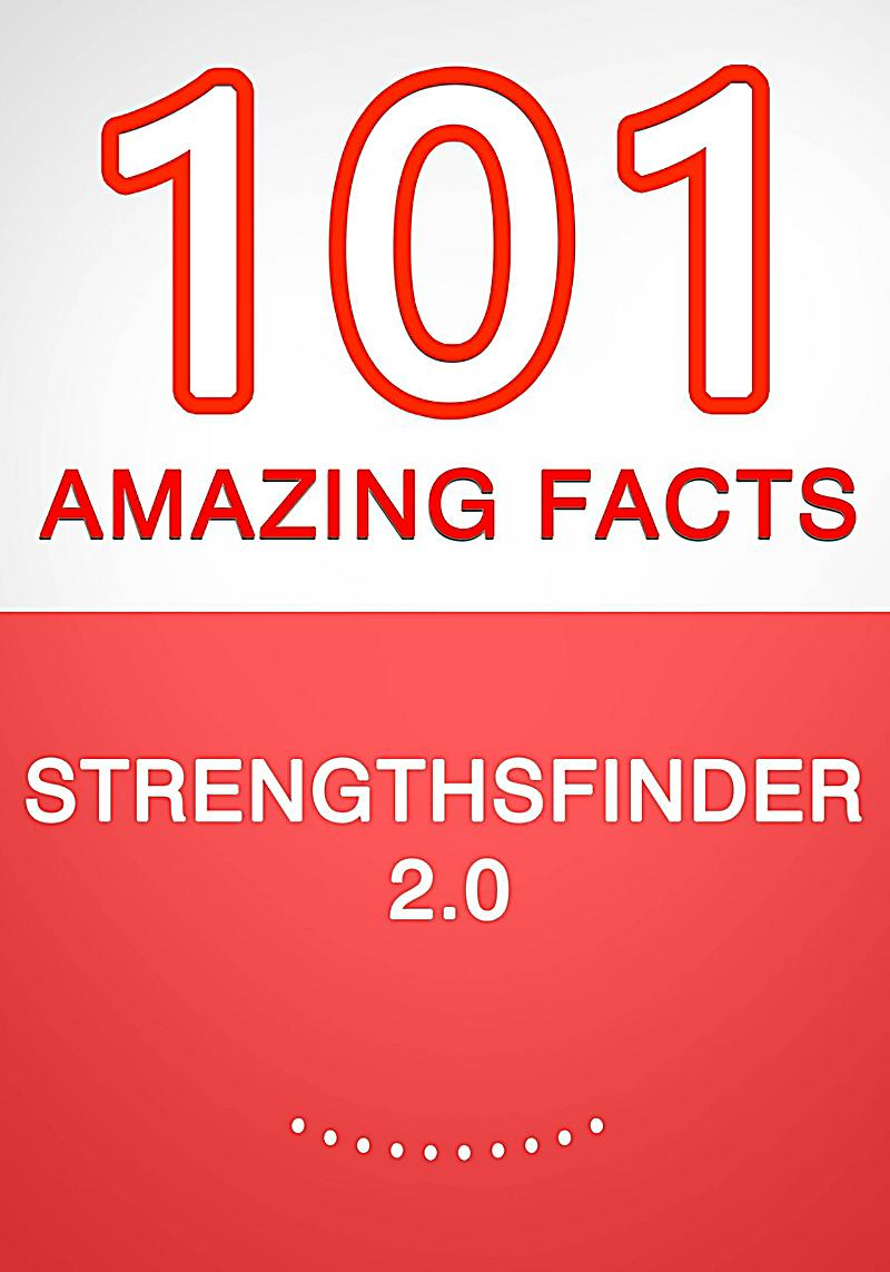 Image of StrengthsFinder 2.0 - 101 Amazing Facts You Didn't Know