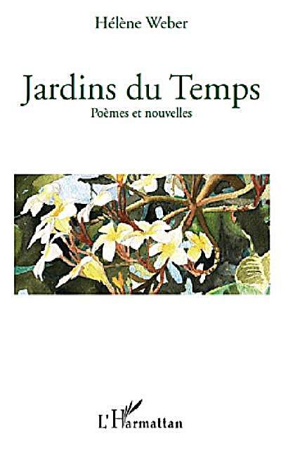 Jardins du temps - poemes et nouvelles